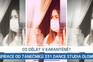 Co dělat v karanténě? Inspirace od tanečníků 331 Dance Studia Olomouc